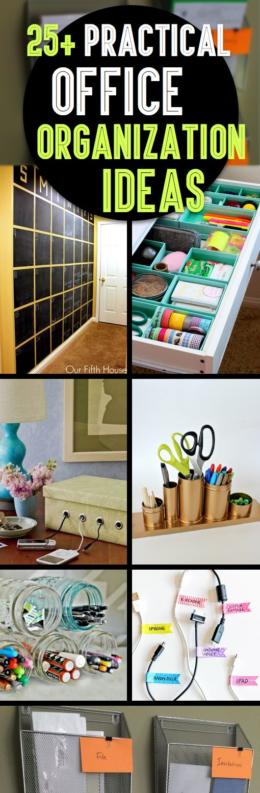 25+ Practical Office Organization Ideas And Tips For The