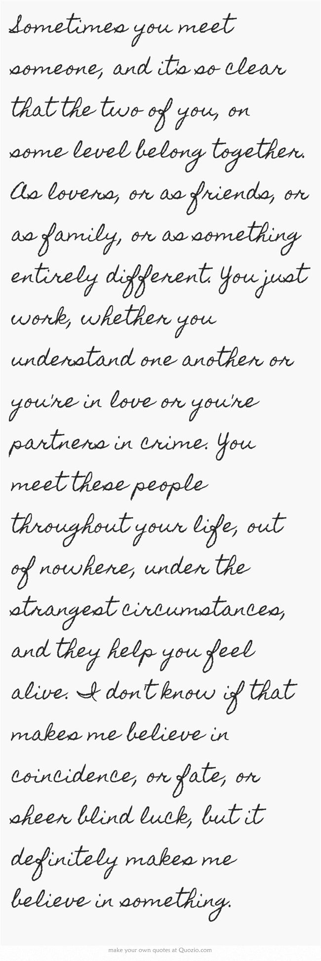 Sometimes you meet someone...