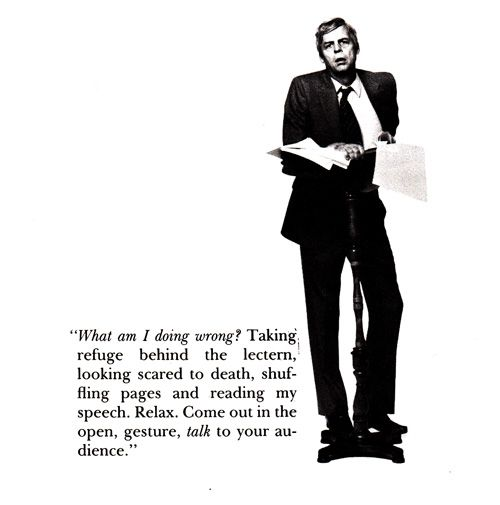 George Plimpton on the Art of Public Speaking and How to Overcome Stage Fright  http://www.brainpickings.org/index.php/2013/04/03/george-plimpton-public-speaking/