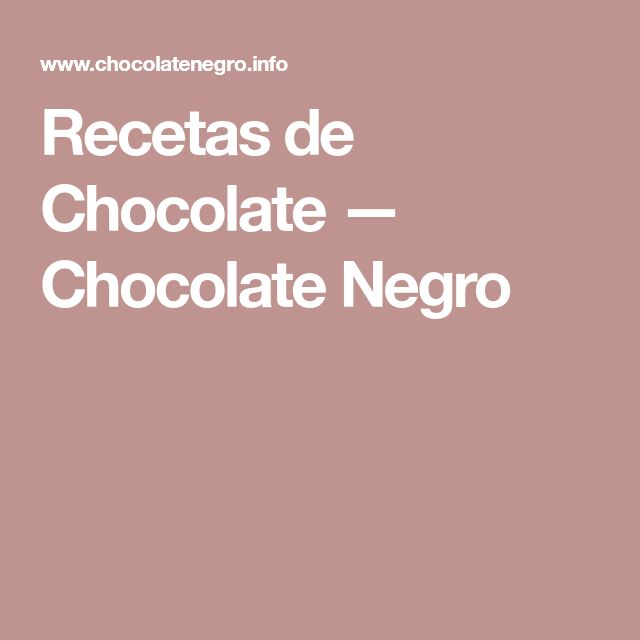 Recetas de Chocolate — Chocolate Negro