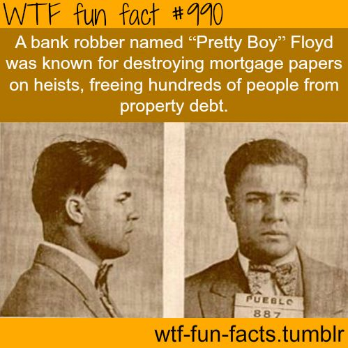 """Pretty Boy"" Floyd - bank robber : Robbin hood level 999999 MORE OF WTF-FUN-FACTS are coming HERE funny laws and weird facts ONLY"