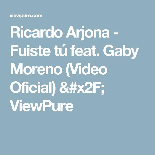 Ricardo Arjona - Fuiste tú feat. Gaby Moreno (Video Oficial) / ViewPure