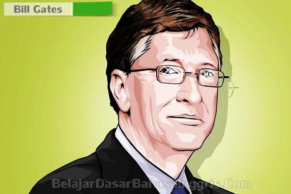 Biografi Bill Gates Dalam Bahasa Inggris Singkat Beserta Artinya  http://www.belajardasarbahasainggris.com/2016/08/24/biografi-bill-gates-dalam-bahasa-inggris-singkat-beserta-artinya/