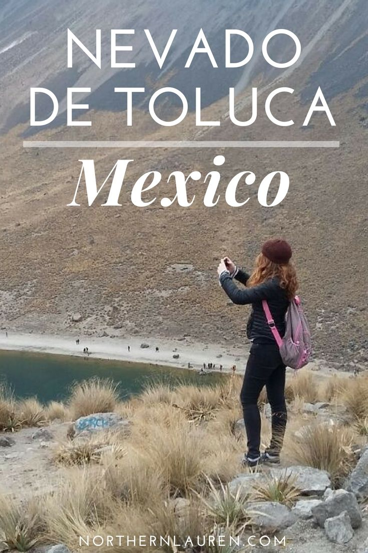 If you're looking in to visiting the Nevado de Toluca in the State of Mexico, then this guide covers everything; cost, how to get there and pro tips!