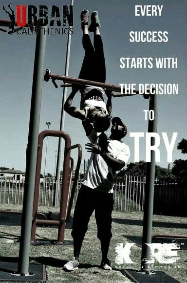 The decision to try. Urban calisthenics workshops every Saturday at 10am. www.urbancal.co.za