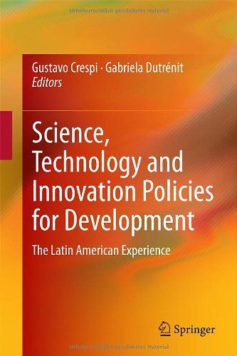 Science, technology and innovation policies for development: the Latin American experience http://web.b.ebscohost.com/ehost/detail?sid=1a88a7f2-07fc-4b62-8685-752161e0aad6%40sessionmgr115&vid=1&hid=108&bdata=JnNpdGU9ZWhvc3QtbGl2ZQ%3d%3d#db=nlebk&AN=759208 This book examines the implementation of science, technology and innovation (STI) policy in eight Latin American countries and the different paths these policies have taken.