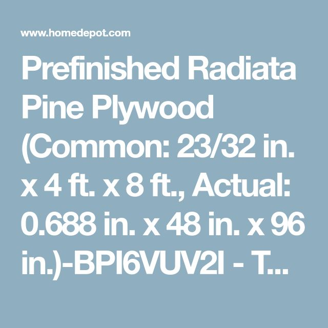 Prefinished Radiata Pine Plywood (Common: 23/32 in. x 4 ft. x 8 ft., Actual: 0.688 in. x 48 in. x 96 in.)-BPI6VUV2I - The Home Depot