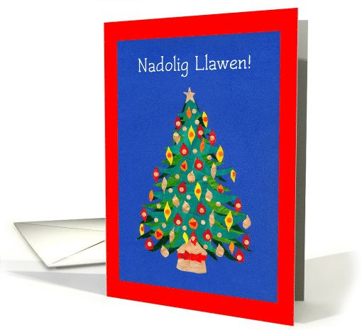 Bright Welsh Language Christmas Card with Christmas Tree: up to $3.50 - http://www.greetingcarduniverse.com/holiday-cards/christmas-cards/welsh/christmas-tree-welsh-680570?gcu=43752923941