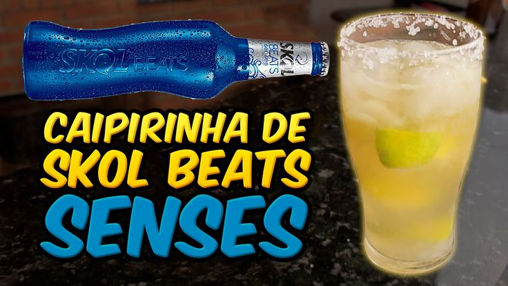 Caipirinha de Skol Beats Senses - AllCool #145
