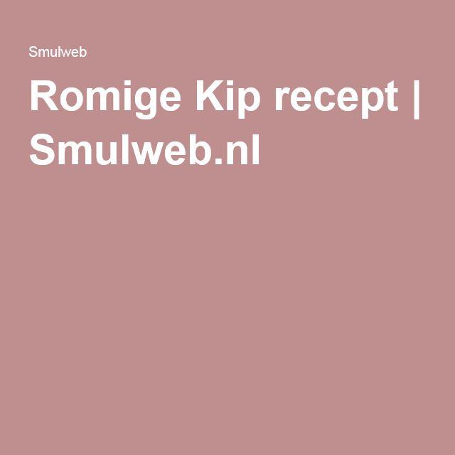 Romige Kip recept | Smulweb.nl