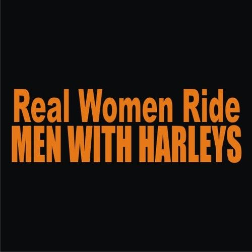 REAL WOMEN RIDE MEN WITH HARLEYS Black T-Shirt Orange or White print All Sizes | eBay