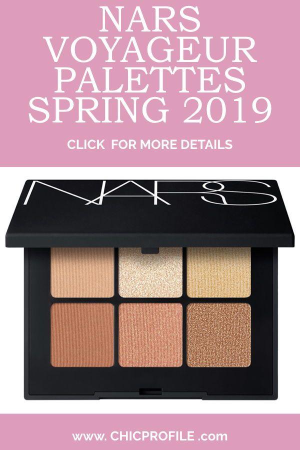Nars Voyageur Palettes Spring 2019 Eyeshadow Latest Makeup
