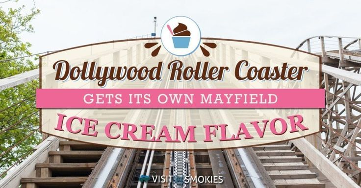 Dollywood Roller Coaster Gets Its Own Mayfield Ice Cream Flavor