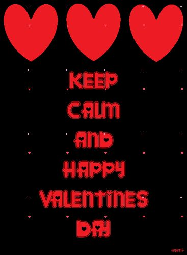 KEEP CALM AND HAPPY VALENTINES DAY - created by eleni