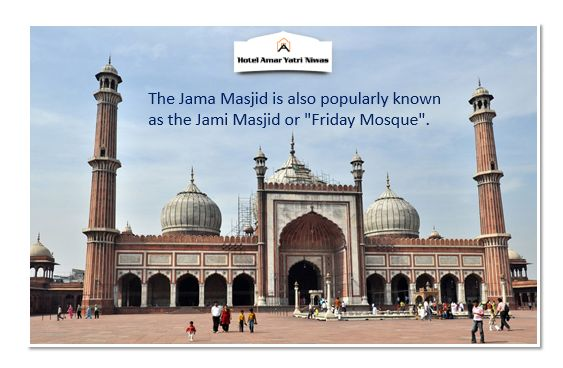 "The Jama Masjid is also popularly known as the Jami Masjid or ""Friday Mosque""."