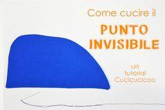 Come fare il punto invisibile (oppure punto nascosto) a mano, una tecnica essenziale per chiudere progetti senza cuciture visibili. Photo + video tutorial su www.cucicucicoo.com