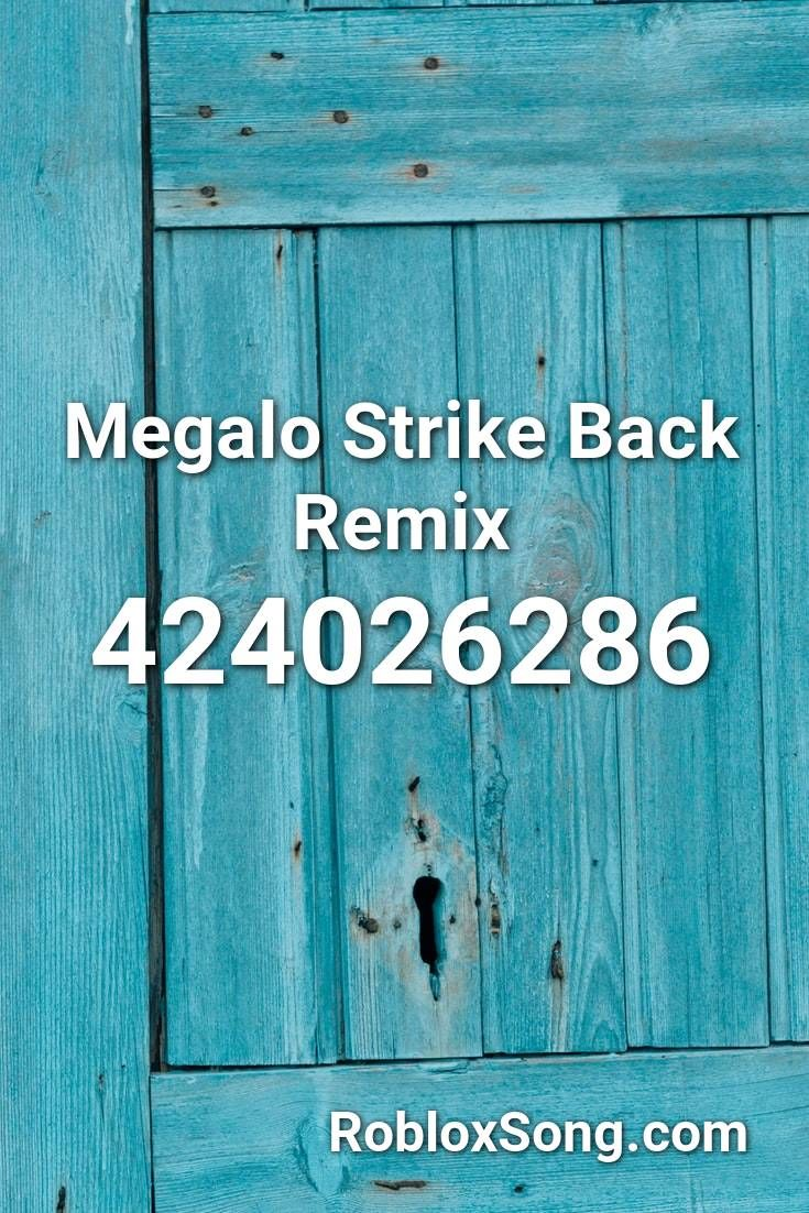 megalo strike back roblox id