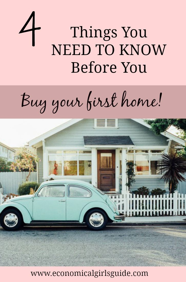 4 things you need to know before buying your first home! | Economical Girl's Guide