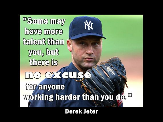 "Baseball quote Poster Derek Jeter NY Yankees Photo  Wall Art Print 5x7"" to 8x11"" No Excuse For Someone Working Harder - Free USA Shipping on Etsy, $11.99"