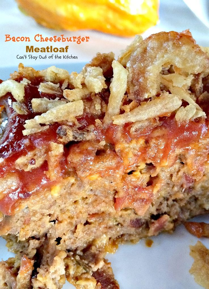 Bacon Cheeseburger Meatloaf | Can't Stay Out of the Kitchen | this fantastic #PaulaDeen #meatloaf is outrageous and spectacular. It tastes like eating #cheeseburgers with #FrenchFriedOnions. #beef