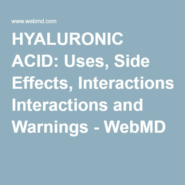 Hyaluronic Acid Uses Side Effects Interactions And