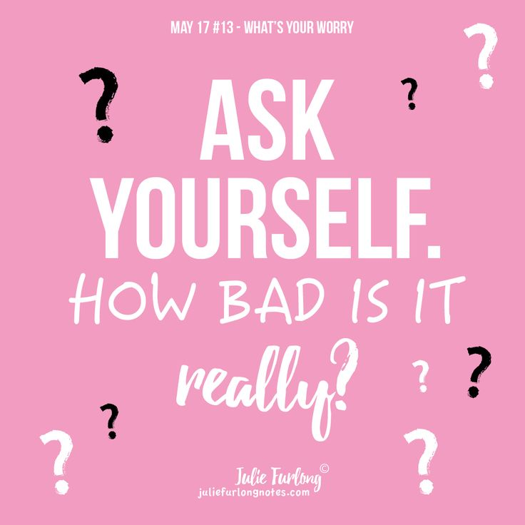 Spend time finding some clarity, how bad is it really? Join me at Juliefurlongnotes.com and get all 9 tips to manage or stop your worries FREE.