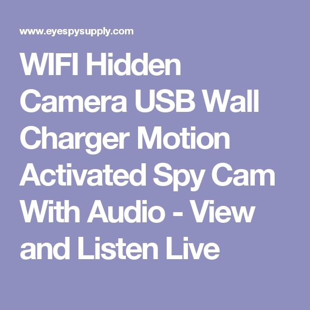 WIFI Hidden Camera USB Wall Charger Motion Activated Spy Cam With Audio - View and Listen Live