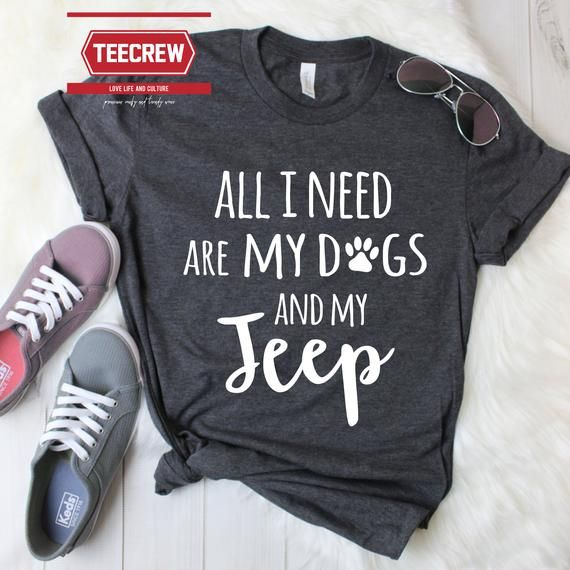 All I Need Are My Dogs And My Jeep Shirt Jeep Shirt Dog Etsy Jeep Shirts Jeep Dogs Jeep Clothing
