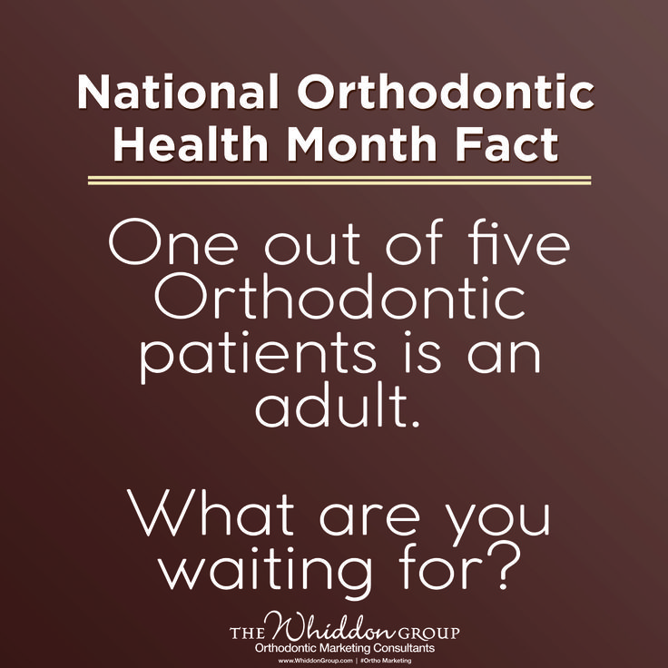 National Orthodontic Health Awareness Month.  One out of five orthodontic patients is an adult!  #Orthomarketing