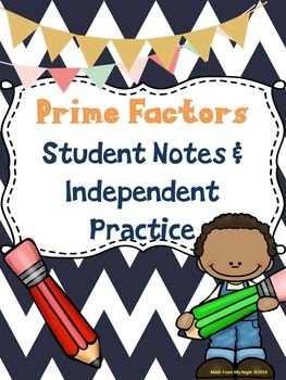 "This product is a great way to have students take notes on prime factors without worrying about the amount of time spent on note taking. The ""student notes"" page allows students to fill in blanks using vocabulary from the lesson and also work examples."