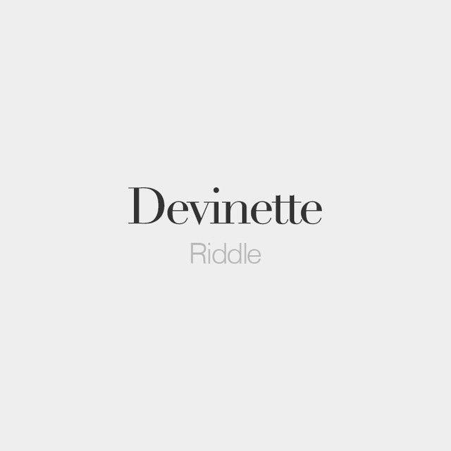 Devinette (feminine word) | Riddle | /də.vi.nɛt/