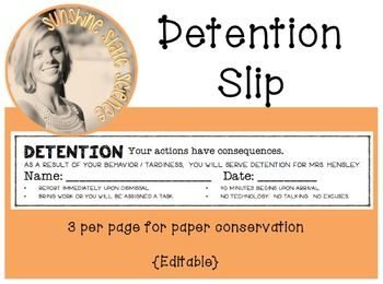 Your actions have consequences.This gives you the PowerPoint slide with the detention slip template.  You can edit information as needed.If you are having trouble matching fonts, I used Hello Fonts by Hello Literacy. While I used the commercial license, there is also a FREE version if you do not plan to SELL your creations. (https://www.teacherspayteachers.com/Product/Hello-Fonts-Personal-Non-Commercial-Use-301730)There are 3 sets of detention slips on the slide to allow for paper…