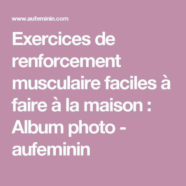 Exercices de renforcement musculaire faciles à faire à la maison : Album photo - aufeminin
