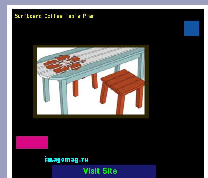 Surfboard Coffee Table Plan 185126 - The Best Image Search