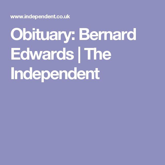 Obituary: Bernard Edwards   The Independent