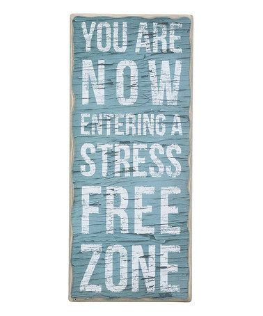 Maybe if I put this in my office...the saying may rub off on me during deadlines... ;)
