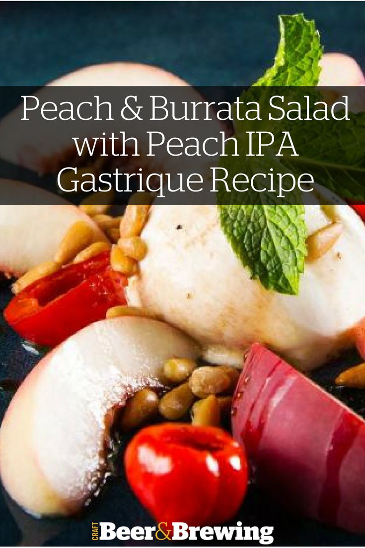 Cooking with Beer: Peach & Burrata Salad with Peach IPA Gastrique Recipe