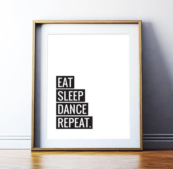 Wall Decor Inspirational Art 'Eat Sleep Dance Repeat' Printable Typography Motivational Poster Home Decor Wall Art Digital Download