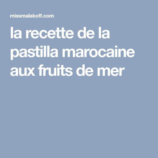 la recette de la pastilla marocaine aux fruits de mer