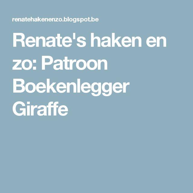 Renate's haken en zo: Patroon Boekenlegger Giraffe