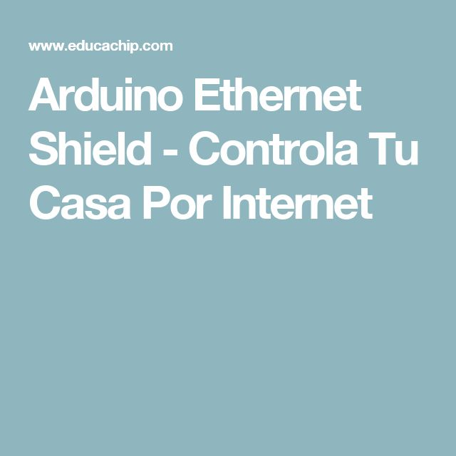 Arduino Ethernet Shield - Controla Tu Casa Por Internet