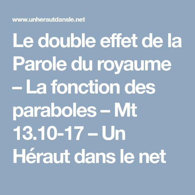 Le double effet de la Parole du royaume – La fonction des paraboles – Mt 13.10-17 – Un Héraut dans le net