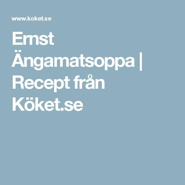Ernst Ängamatsoppa | Recept från Köket.se