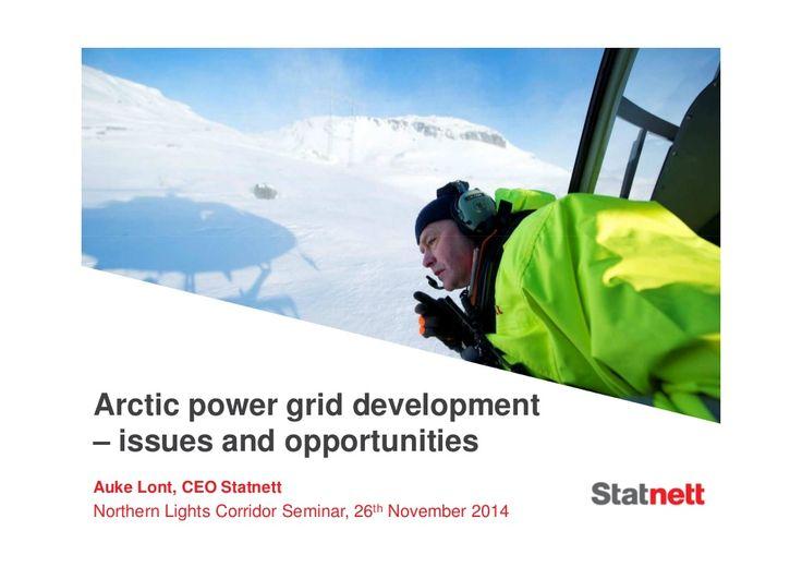 Presentation by Mr Auke Lont Statnett Norge at #NLC Olos 26.11.2014 by Katri Rantakokko via slideshare