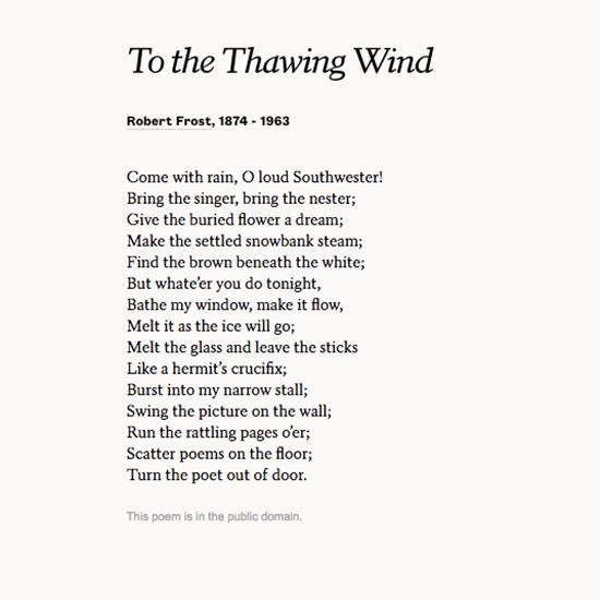 """To the Thawing Wind"" by Robert Frost. Read more poems at Poets.org."