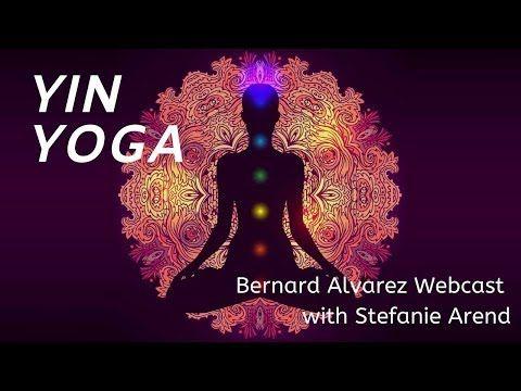 yin yoga  bernard alvarez w/ stefanie arend  yin yoga