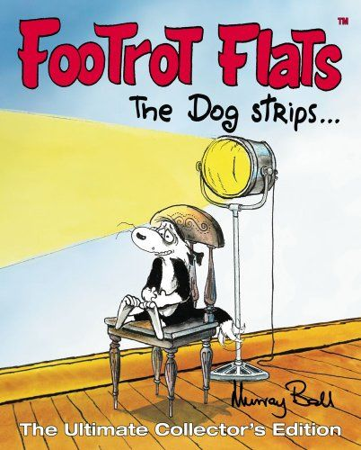 Footrot Flats: The Dog Strips: The Ultimate Collector's Edition by Murray Ball