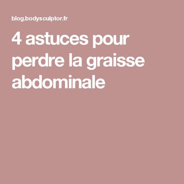4 astuces pour perdre la graisse abdominale