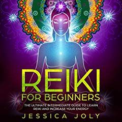 reiki for beginners the ultimate intermediate guide to