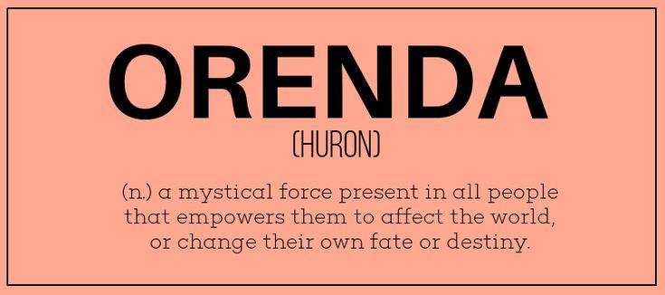 Orenda ~ mystical force present in ALL people that empowers them to affect the world or change their own fate or destiny ~ Awesome word ~ ALW